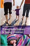 Rough Guide to Travel with Babies and Young Children