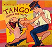 Putumayo Presents Tango Around the World