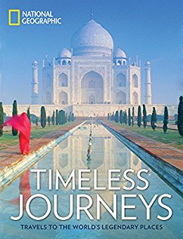 Timeless Journeys: Travels to the World's Legendary Places