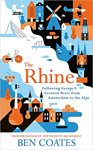 The Rhine: Following Europe's Greatest River from Amsterdam to the Alps
