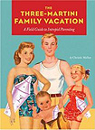 The Three-Martini Family Vacation