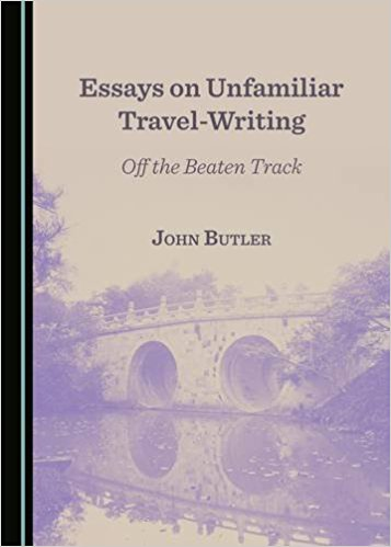 Essays on Unfamiliar Travel-Writing: Off the Beaten Track