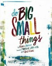Do Big Small Things: A Guided Journey toward Freedom, Happiness and Adventure