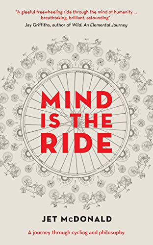 Mind is the Ride: A Journey through Cycling and Philosophy