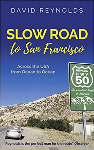 Slow Road to San Francisco: Across the USA from Ocean to Ocean