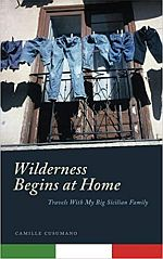 Wilderness Begins at Home, Travels with my big Sicilian family
