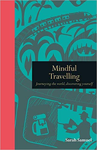 Mindful Travelling: Journeying the World