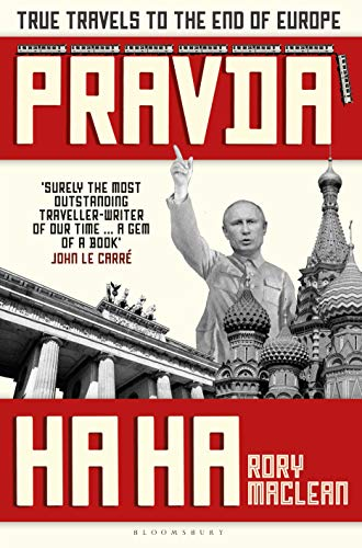 Pravda HaHa: True Travels to the End of Europe